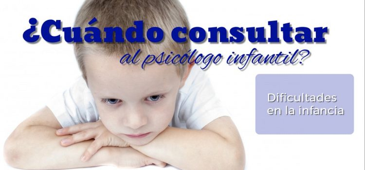 ¿Cuándo consultar en un gabinete psicológico infantil?