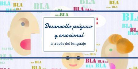Desarrollo Psíquico y emocional a través del lenguaje