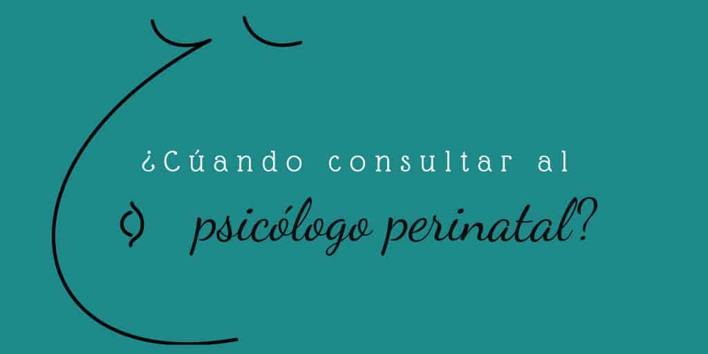 cuándo consultar al psicólogo perinatal