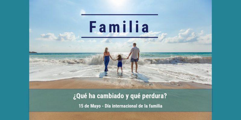familia ¿Qué ha a cambiado y qué perdura?
